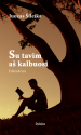 su_tavim_as_kalbuosi